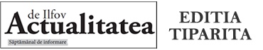 ACTUALITATEA DE ILFOV - EDITIA TIPARITA